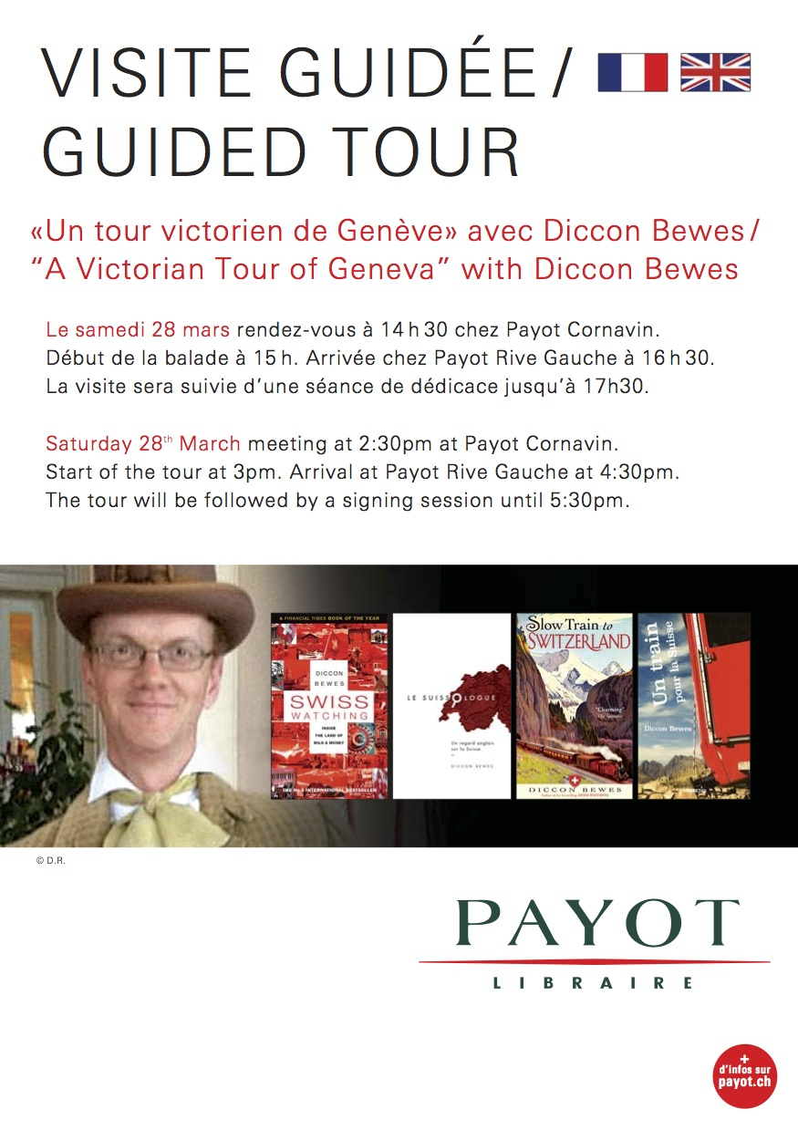Victorian tour of Geneva by Diccon Bewes Sat 28 March – Win Paléo Tickets